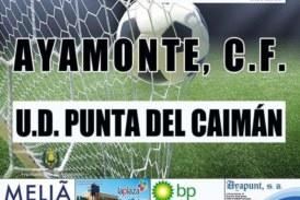 Derbi de necesitados entre el Ayamonte y el Punta del Caimán