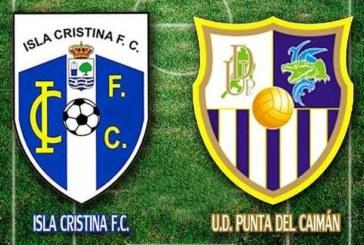 Vuelve la competición para el Isla Cristina y Punta del Caimán