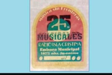 25 Musicales, con Toni Riego y El Rebujito en Radio Isla Cristina