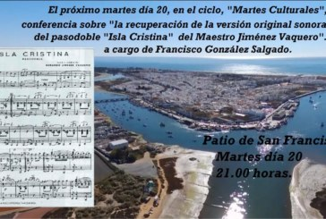 El pasodoble Isla Cristina de Jiménez Vaquero, en los «Martes Culturales»