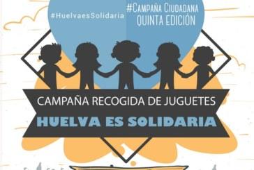 """Comienza una nueva edición de """"Huelva es solidaria"""" para garantizar juguetes para la infancia más vulnerable."""