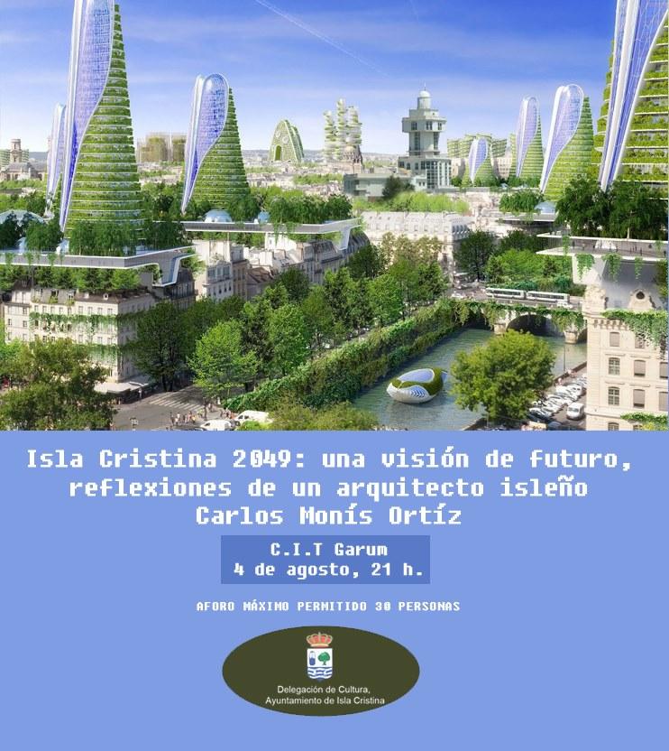 Isla Cristina 2049: a cargo de Carlos Monís.