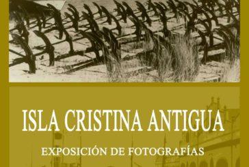 Exposición de Fotografías Antiguas de Isla Cristina