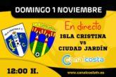 El Isla Cristina - Ciudad Jardín televisado por Canal Costa TV