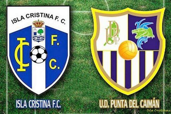 Los partidos del Isla Cristina FC y UD Punta del Caimán aplazados