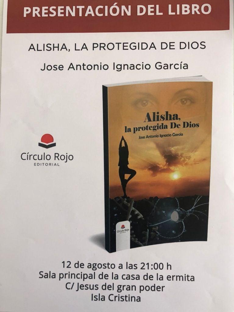 Presentación del libro «Alisha, la protegida de Dios» de José Antonio Ignacio García