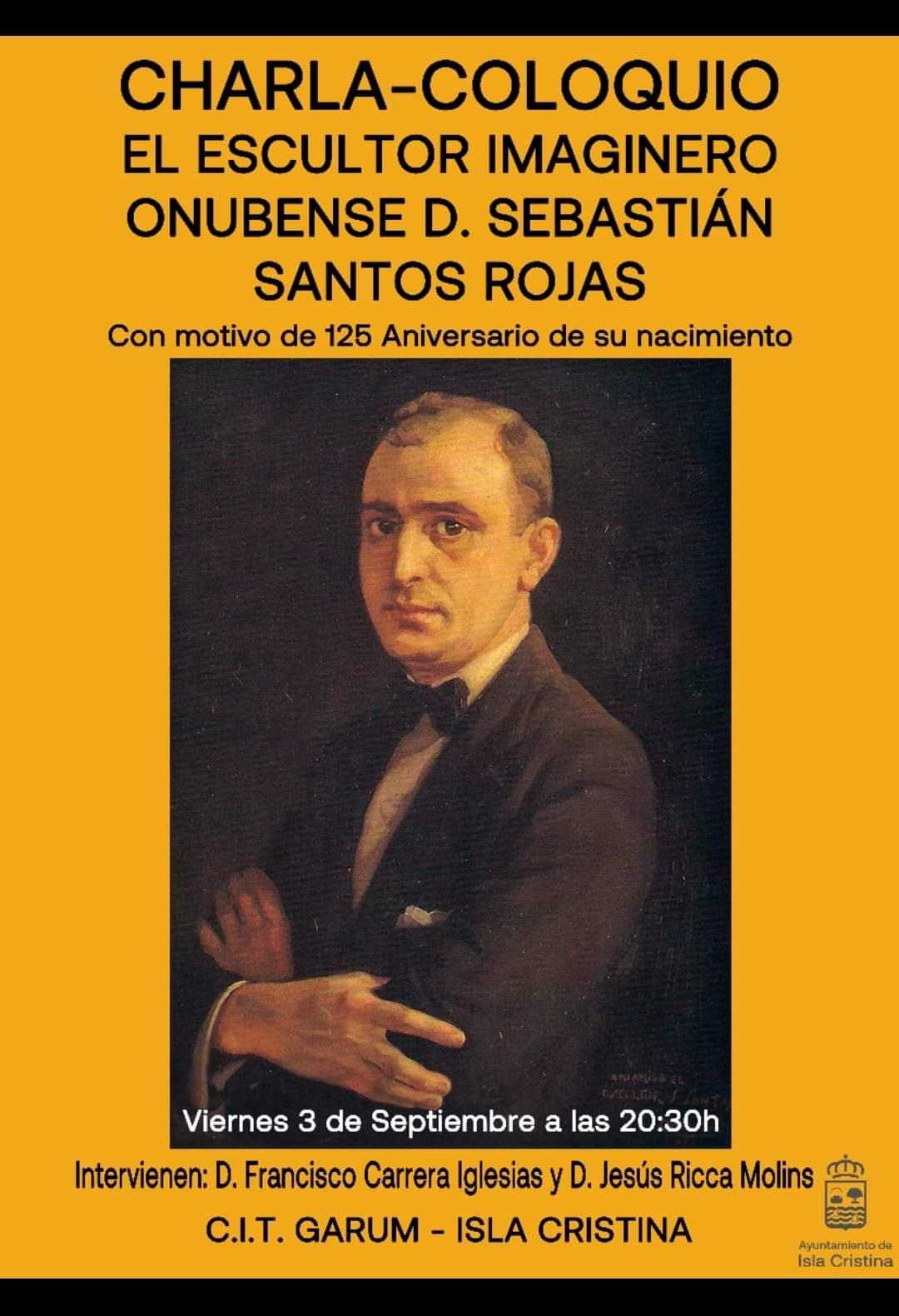 """Charla – Coloquio """"El Escultor Imaginero Onubense D. Sebastián Santos Rojas"""""""
